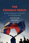 The Crimean Nexus: Putin's War and the Clash of Civilizations
