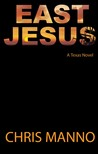 East Jesus by Chris Manno