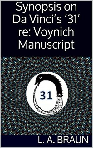 Synopsis on Da Vinci's '31' re: Voynich Manuscript