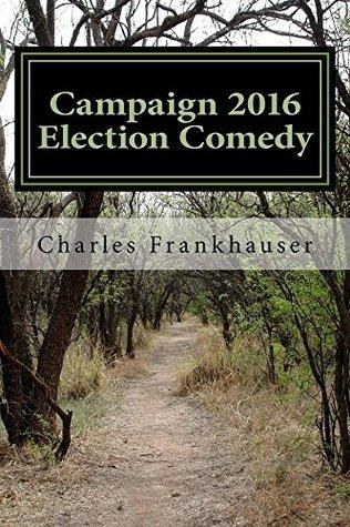 Campaign 2016 Election Comedy