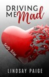 Driving Me Mad by Lindsay Paige