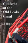 Gunfight at the Old Leake Canal by G.B. Hope