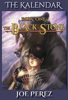The Kalendar: The Black Stone: Book One