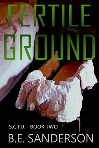 Fertile Ground(Serial Crimes Investigation Unit (S.C.I.U.) 2)