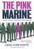 The Pink Marine: One Boy's Journey Through Bootcamp to Manhood