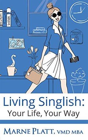 Living Singlish: Your Life, Your Way por Marne Platt - EPUB DJVU