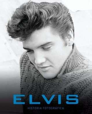 Elvis Historia Fotográfica
