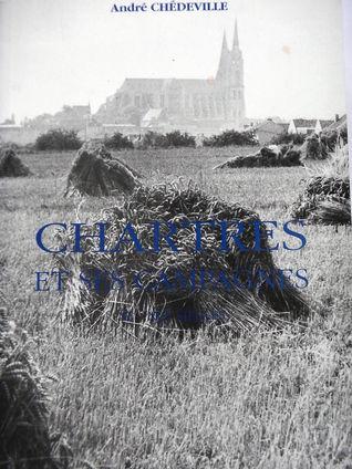 Chartres et ses campagnes au Moyen Âge: XI au XIII siècles