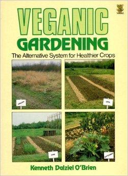 Veganic Gardening, O'Brien, Kenneth Dalziel