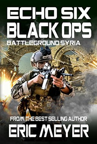 Battleground Syria (Echo Six: Black Ops #10)