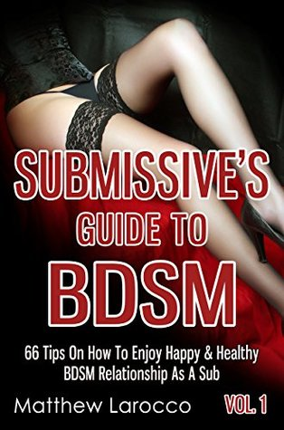 Submissive's Guide To BDSM Vol. 1 by Matthew Larocco