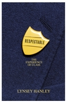 Respectable: The Experience of Class