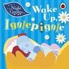 Wake Up, Igglepiggle