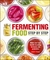 Fermenting Foods Step-by-Step: Make Your Own Health-Boosting Ferments and Probiotics