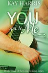You got to Me (Love on Tour, #3)