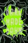 Dark Made Dawn (The Australia Trilogy, #3)