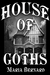 House of Goths (House of Go...