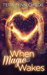 When Magic Wakes (Darkly Fae, #5)