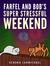 Farfel and Bob's Super Stressful Weekend