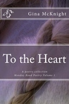 To the Heart: A poetry collection