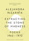 Extracting the Stone of Madness by Alejandra Pizarnik