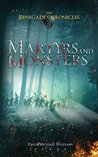 Martyrs and Monsters (The Renegade Chronicles, #3)