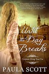 Until the Day Breaks by Paula Scott