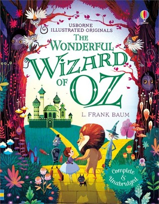 Usborne Illustrated Originals The Wonderful Wizard of Oz