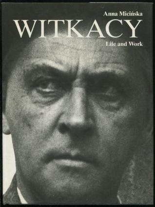 Witkacy: Stanisław Ignacy Witkiewicz: Life And Work