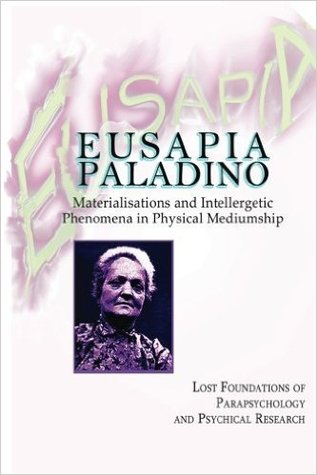 Eusapia Paladino: Materialisations and Intellergetic Phenomena in Physical Mediumship