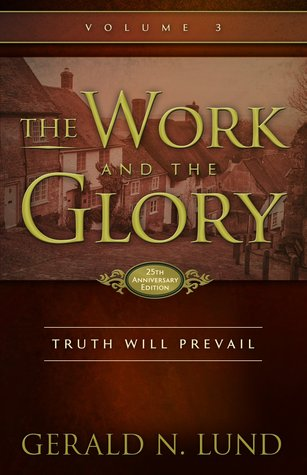 Truth Will Prevail (The Work and the Glory #3)