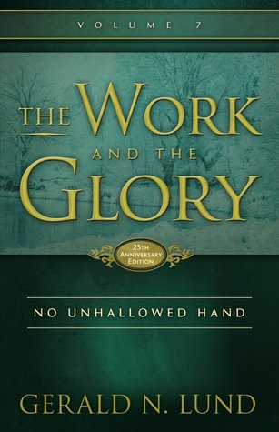 No Unhallowed Hand (The Work and the Glory #7)