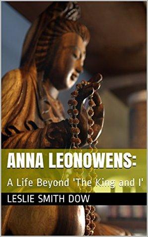 Anna Leonowens:: A Life Beyond 'The King and I'