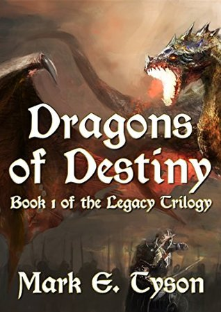 Dragons of Destiny: Book 1 of the Legacy Trilogy