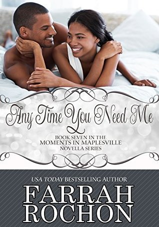 Ebook Any Time You Need Me by Farrah Rochon read!