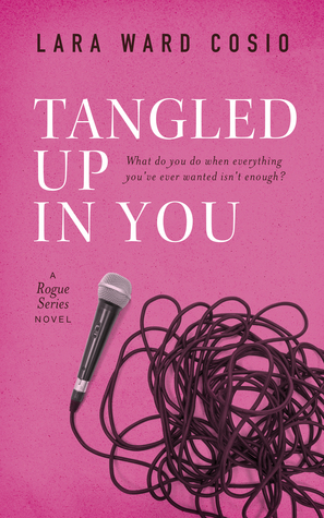Tangled Up In You by Lara Ward Cosio