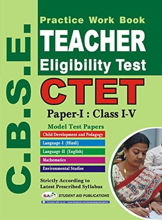C.B.S.E CTET Practice Work Book Teacher Eligibility Test, Class 1 - 5 (Paper - 1)