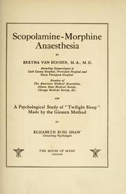 Scopolamine-Morphine Anaesthesia: And a Psychological Study of Twilight Sleep Made by the Giessen Method by Elisabeth Ross Shaw (Classic Reprint)