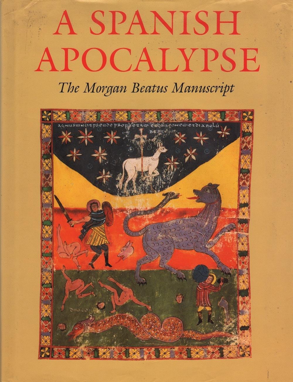 A Spanish Apocalypse: The Morgan Beatus Manuscript
