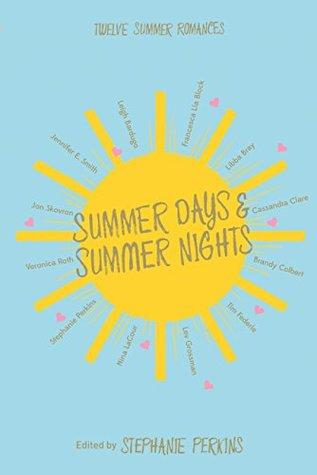 Descargar Summer days and summer nights: twelve summer romances epub gratis online Stephanie Perkins