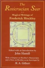 the-rosicrucian-seer-magical-writings-of-frederick-hockley-with-a-chapter-on-hockley-s-manuscripts-and-a-note-on-hockley-as-an-astrologer-by-r-a-gilbert