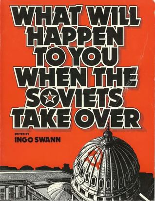 What Will Happen to You when the Soviets Take Over
