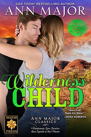 Wilderness Child by Ann Major
