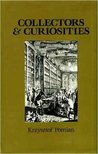 Collectors And Curiosities: Paris And Venice, 1500 1800