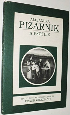 Alejandra Pizarnik by Alejandra Pizarnik