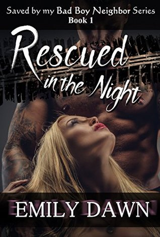 Rescued in the Night (Saved by my Bad Boy Neighbor #1)