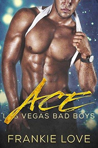 Ace (Las Vegas Bad Boys, #1)