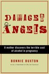 Damaged Angels: A Mother Discovers the Terrible Cost of Alcohol in Pregnancy