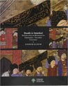 Death in Istanbul: Death and Its Rituals in Ottoman-Islamic Culture