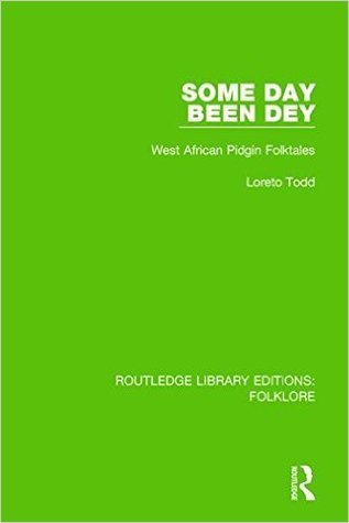 Some Day Been Dey (Rle Folklore): West African Pidgin Folktales